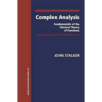 Complexe analyse fundamenten van de klassieke theorie van functies door Stalker & John