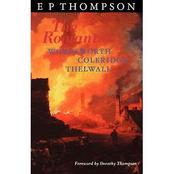 The Romantics England in a Revolutionary Age by Thompson & E. P.