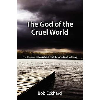 The God of the Cruel World by Eckhard & Bob