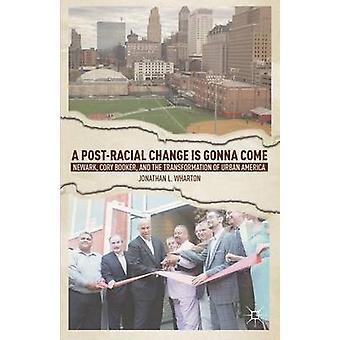 تغيير بوستراسيال سوف تأتي نيوآرك كوري بوكر والتحول الحضري في أمريكا بلام جوناثان & وارتون