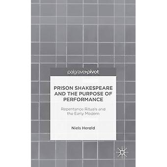 Prison Shakespeare and the Purpose of Performance by Herold & Niels
