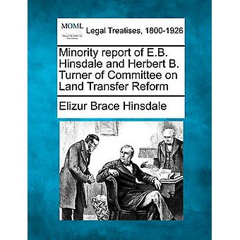 Minority report of E.B. Hinsdale and Herbert B. Turner of Committee on Land Transfer Reform by Hinsdale & Elizur Brace