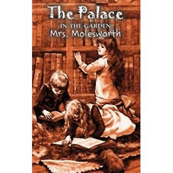 The Palace in the Garden by Mrs. Molesworth Fiction Historical by Mrs. Molesworth