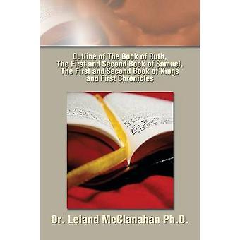 Disposition av boka av Ruth första och andra boken av Samuel första och andra boken av kungar och första Chronicles av McClanahan & Leland