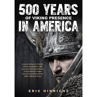 500 vuotta Viking läsnäolo Amerikassa Hinrichs & Eric