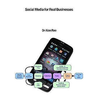 Social Media for Real Businesses by Rae & Alan