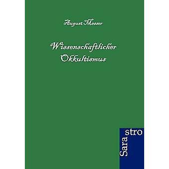 Wissenschaftlicher Okkultismus by Messer & August