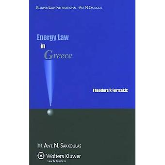 Energy Law in Greece by Fortsakis & Theordore P.