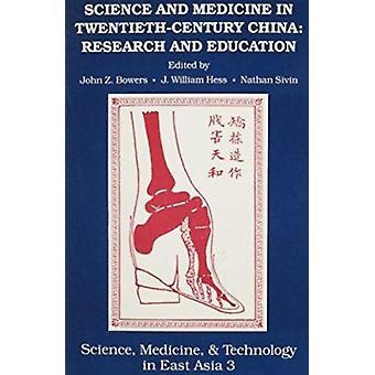 Science and Medicine in Twentieth-century China - Research and Educati
