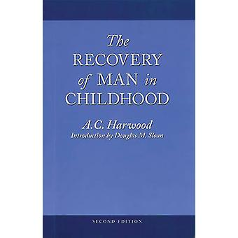 The Recovery of Man in Childhood - A Study of the Educational Work of