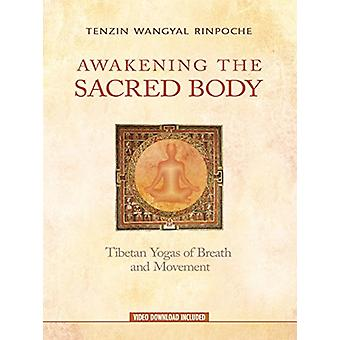 Awakening the Sacred Body - Tibetan Yogas of Breath and Movement by Te