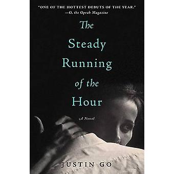 The Steady Running of the Hour by Justin Go - 9781476704593 Book