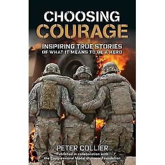 Choosing Courage - Inspiring True Stories of What It Means to Be a Her