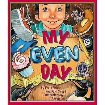 My Even Day by Doris Fisher - Dani Sneed - Karen Lee - 9781934359228