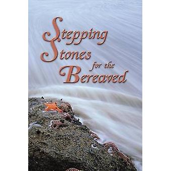 Stepping Stones for the Bereaved - Meditations for the Journey of Heal