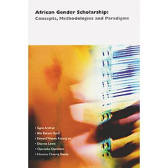 African Gender Scholarship Concepts Methodologien und Paradigmen von Arnfred & Signe