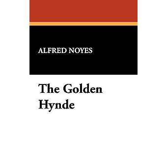 The Golden Hynde by Noyes & Alfred