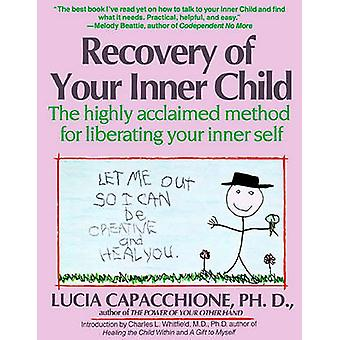 Recovery of Your Inner Child by Lucia Capacchione - 9780671701352 Book