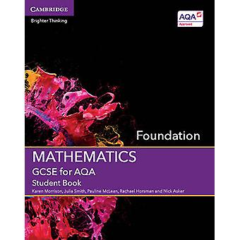 GCSE Mathematics for AQA Foundation Student Book by Karen Morrison