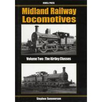 Midland Railway Locomotives Kirtley Classes v. 2 by Stephen Summerson