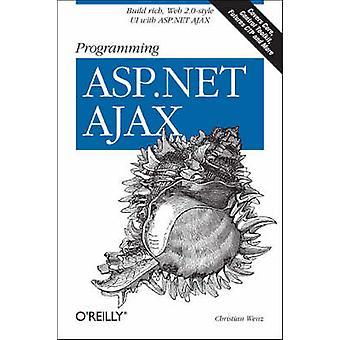 Programming ASP.NET AJAX by Christian Wenz - 9780596514242 Book