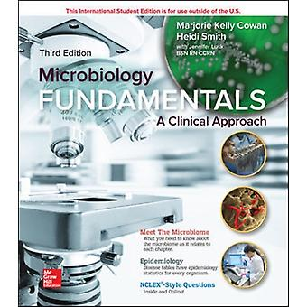 Microbiology Fundamentals A Clinical Approach by Marjorie Kelly Cowan