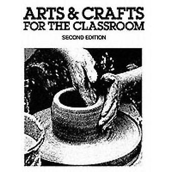 Arts and Crafts for the Classroom by Linderman & Earl W.