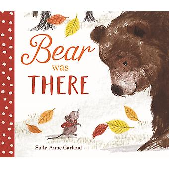 Bear Was There by Sally Anne Garland