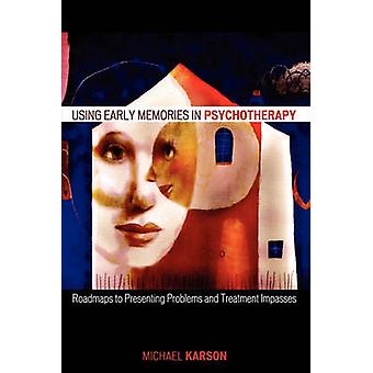 Using Early Memories in Psychotherapy by Michael Karson