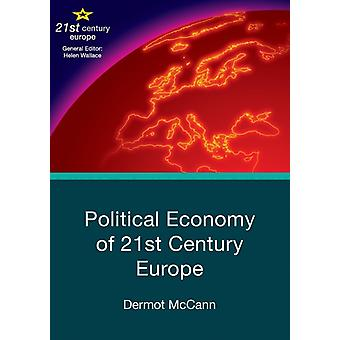 Political Economy of 21st Century Europe by McCann & Dermot