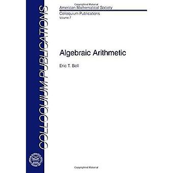 Algebraic Arithmetic by E. T. Bell - 9780821846018 Book