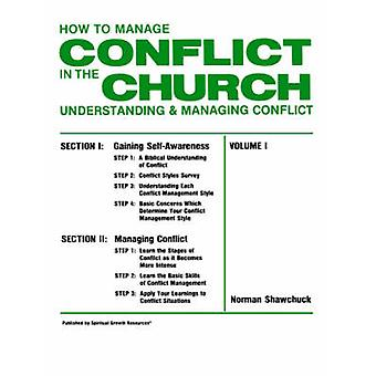How To Manage Conflict in the Church Understanding  Managing Conflict Volume I by Shawchuck & Norman & L.