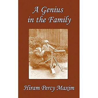 A Genius in the Family by Maxim & Hiram Percy