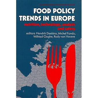 Food Policy Trends in Europe Nutrition Technology Analysis and Safety by Deelstra & Hendrik