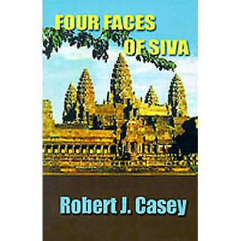 Four Faces of Siva by Casey & Robert J.