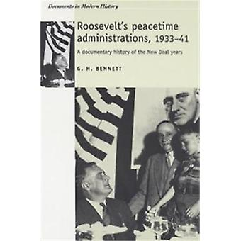 Roosevelts Peacetime Administrations 193341 by G. Bennett