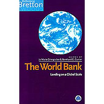 The World Bank Lending on a Global Scale by Griesgraber & Jo Marie