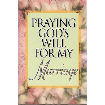 Praying Gods Will for My Marriage by Roberts & Lee