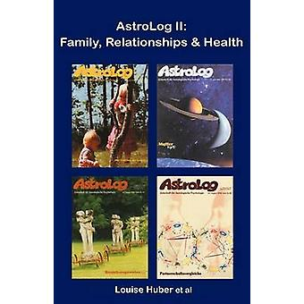 AstroLog II Family Relationships  Health by Huber & Louise