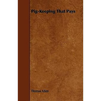 PigKeeping That Pays by Allen & Thomas