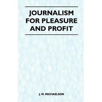 Journalism for Pleasure and Profit by Michaelson & J. M.
