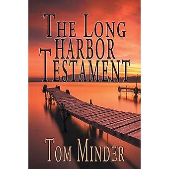 The Long Harbor Testament by Minder & Tom