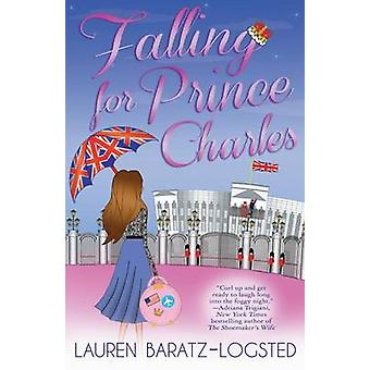 Falling for Prince Charles by BaratzLogsted & Lauren