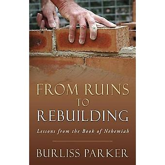 From Ruins to Rebuilding by Parker & Burliss