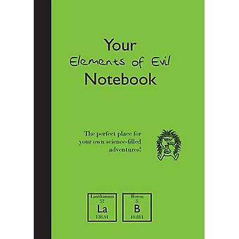 Your Elements of Evil Notebook by Arnold & Brooke