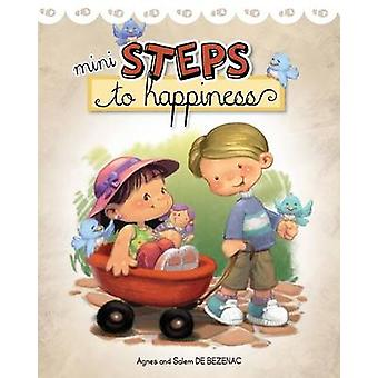 Mini Steps to Happiness Growing Up With the Fruit of the Spirit by de Bezenac & Agnes