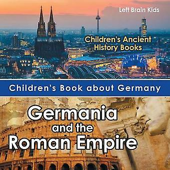 Childrens Book about Germany Germania and the Roman Empire  Childrens Ancient History Books by Left Brain Kids