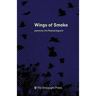 Wings of Smoke by Agustin & Jim Pascual