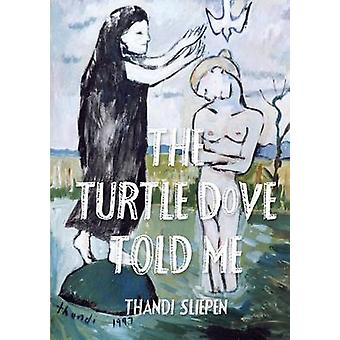 The Turtle Dove Told Me by Slipen & Thandi