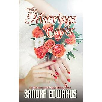 The Marriage Caper by Edwards & Sandra
